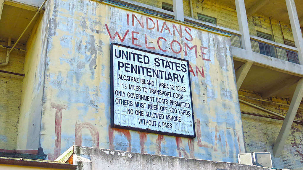 A lingering sign from the 1969–71 Native American occupation.